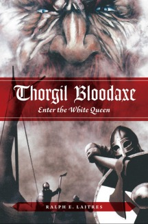 Thorgil Bloodaxe_Enter the White Queen_Laitres